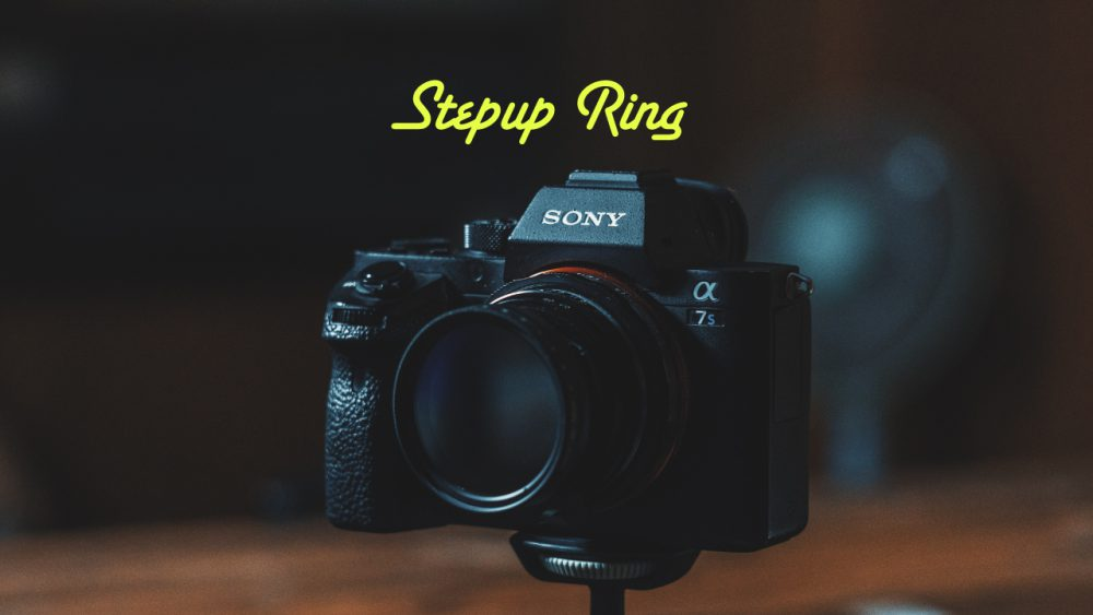 動画を撮る際に必要なアイテムのひとつ「ステップアップリング」