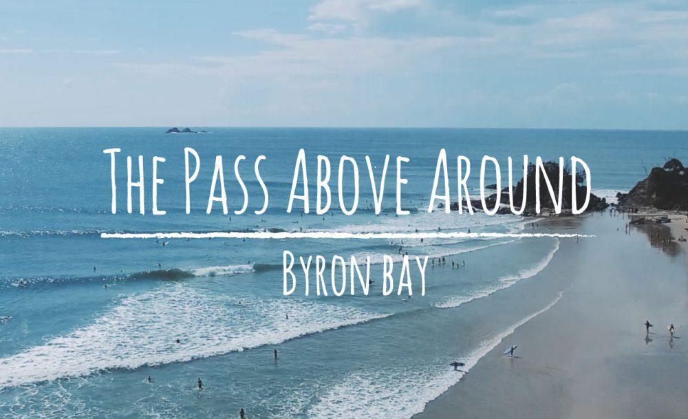 バイロンに行った時の映像パート2 ByronBay The Pass Above Around