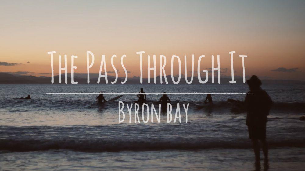 バイロンに行った時の映像。ByronBay The Pass Through It